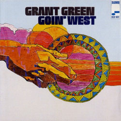 GOIN' WEST - Grant Green