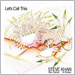 LET'S CALL THIS - Steve Khan