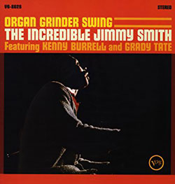 ORGAN GRINDER SWING - Jimmy Smith-Kenny Burrell-Grady Tate