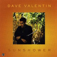 Sunshower - Dave Valentin