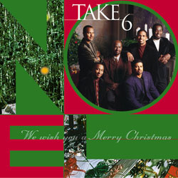 WE WISH YOU A MERRY CHRISTMAS - Take 6